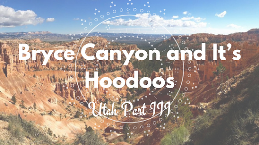 Bryce Canyon and It's Hoodoos Utah Trip Part III