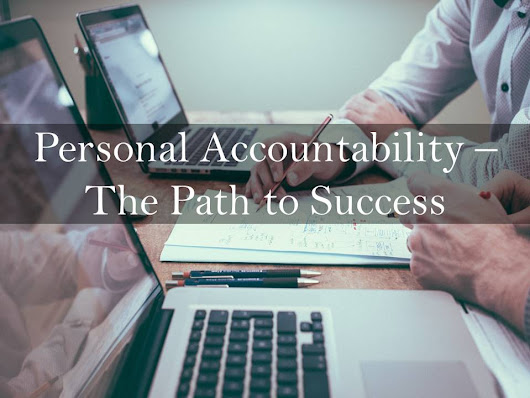 Personal Accountability – The Path to Success