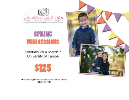 Spring Mini Sessions Special - February 28th / March 7 | Head Over Heels Photography | Tampa Wedding Photography