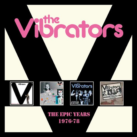 News: The Vibrators: The Epic Years 1976-78 box set via Cherry Red Records