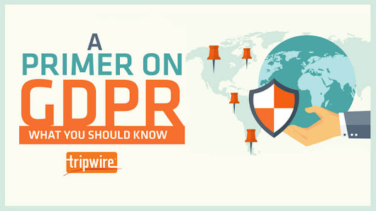 A Primer on GDPR: What You Should Know