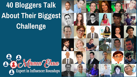 40 Bloggers Talk About Their Biggest Challenge