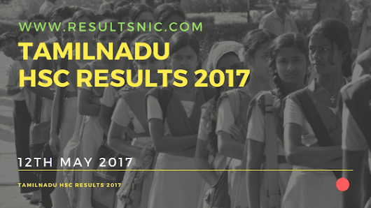 Tamil Nadu HSC Class 12 Results 2017 will available on 12th May 2017