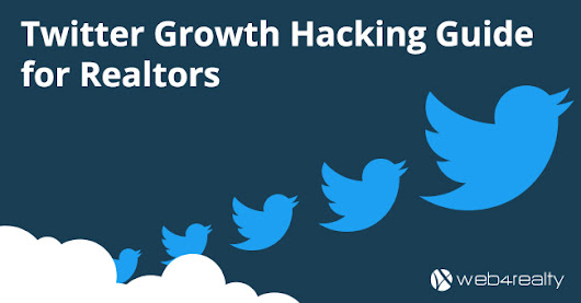 Twitter Growth Hacking Guide for Realtors | Web4Realty