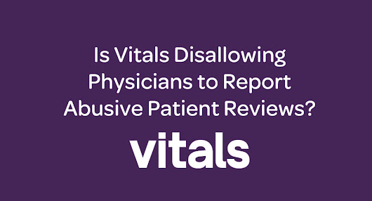Is Vitals Disallowing Physicians to Dispute Patient Reviews? - Physician Referral Marketing