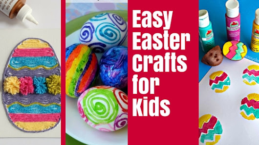 Easy Easter Crafts for Kids - The Crafty Mummy