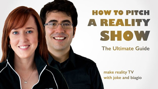 Pitching Reality Shows: Ultimate Guide - Joke and Biagio