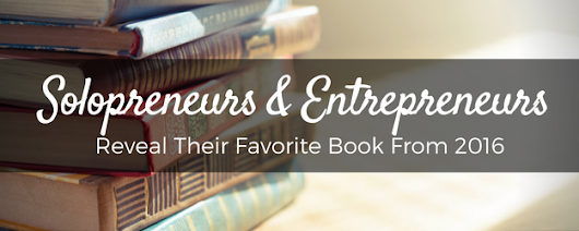 30 Founders Reveal Their Favorite Solopreneur Books of 2016