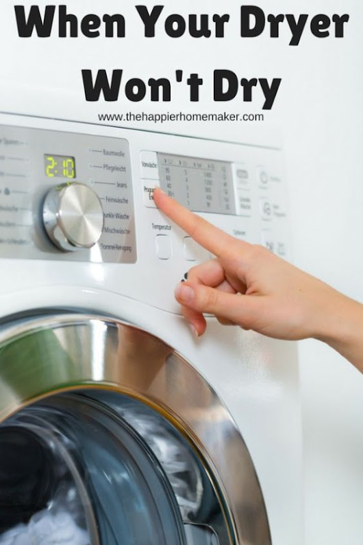 When Your Dryer Won't Dry - I had no idea that this could happen to your clothes dryer- she gives tips to have it professionally maintained or show… | Pinteres…