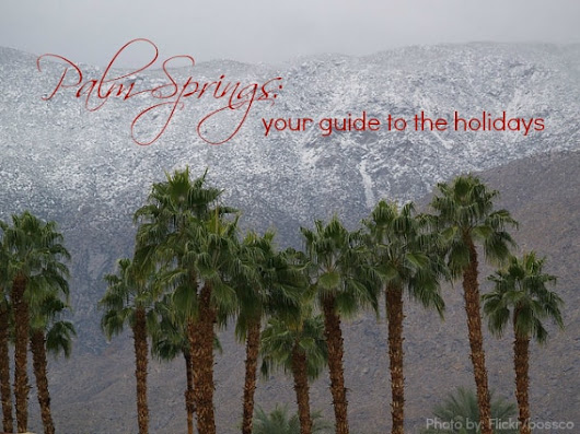 Best Holiday and Christmas Events In Palm Springs, CA