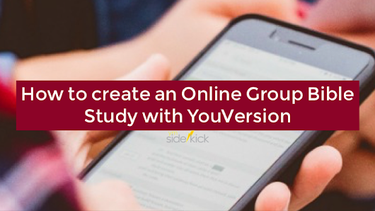 How to create an Online Group Bible Study with YouVersion - YM Sidekick