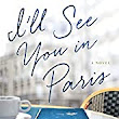 I'll See You In Paris By Michelle Gable - Arlene's Book Club