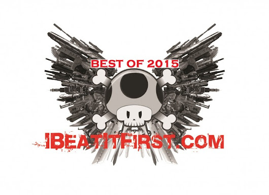 IBeatitfirst's Best of 2015 | I Beat It First