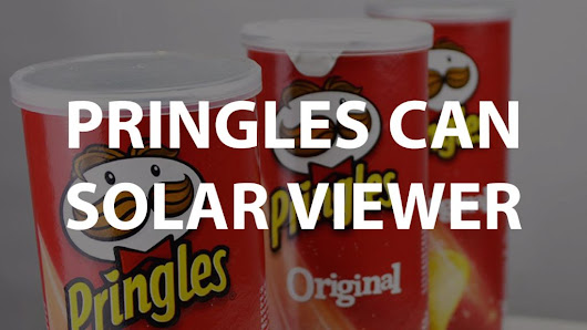 How to Make a Pringles Can Solar Viewer