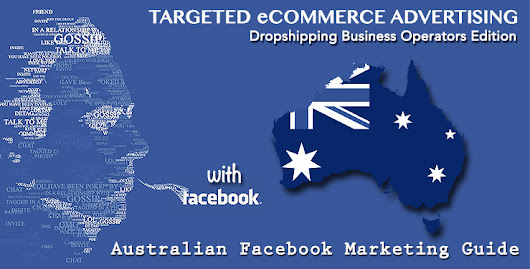 Facebook Marketing for Australian Dropshippers - Australian Dropshippers