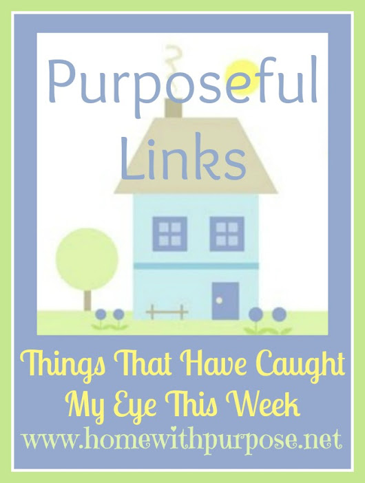 Purposeful Links #33 - Home With Purpose