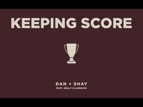 Letras Keeping Score Dan Shay Feat Kelly Clarkson