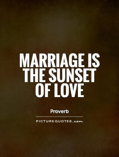 Marriage Is The Sunset Of Love Picture Quotes