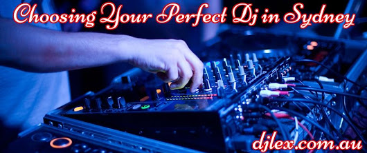 CHOOSING YOUR PERFECT DJ
