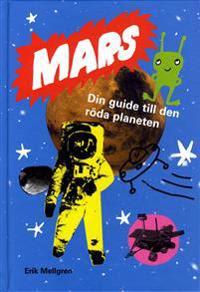 Mars : Din guide till den röda planeten