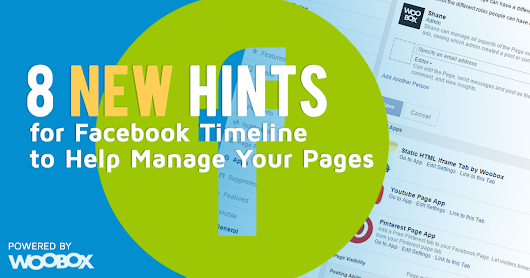 8 New Facebook Timeline Hints to Help Manage Your Pages | Woobox Blog