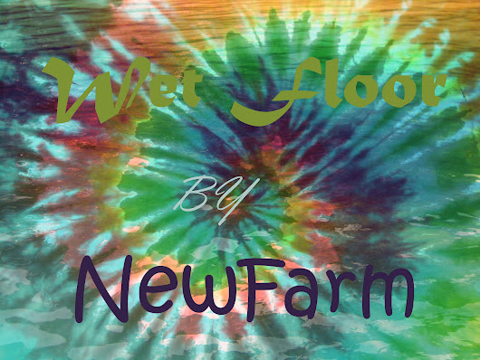 DJ NewFarm - Wet Floor