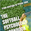 Amazon.com: The Softball Psychology Workbook: How to Use Advanced Sports Psychology to Succeed on the Softball Field eBook: Danny Uribe MASEP: Kindle Store