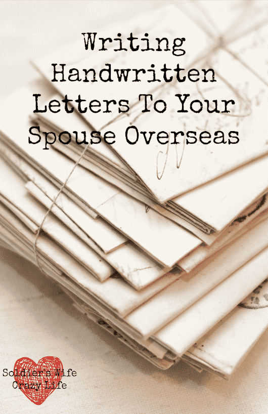 Writing Handwritten Letters To Your Spouse Overseas - Soldier's Wife, Crazy Life