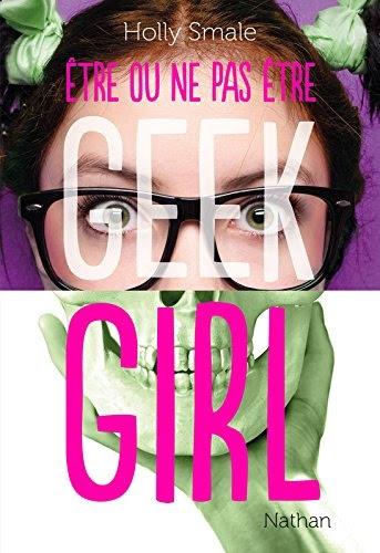 Couverture Geek Girl : Etre ou ne pas être