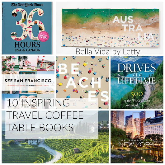 10 INSPIRING TRAVEL COFFEE TABLE BOOKS - Bella Vida by Letty