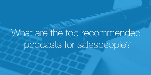 What are the top recommended podcasts for salespeople? - OnePageCRM