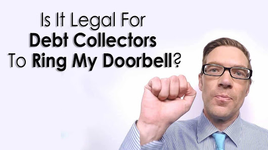 Is It Legal For Debt Collectors To Ring My Doorbell?