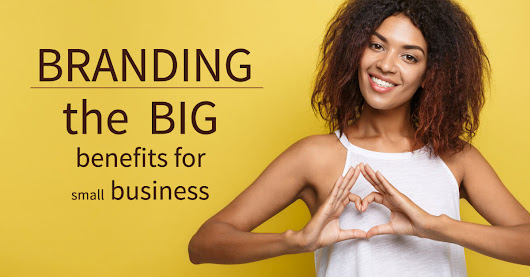 Does every business need a brand? The big benefits for small business. - Marketing EQ