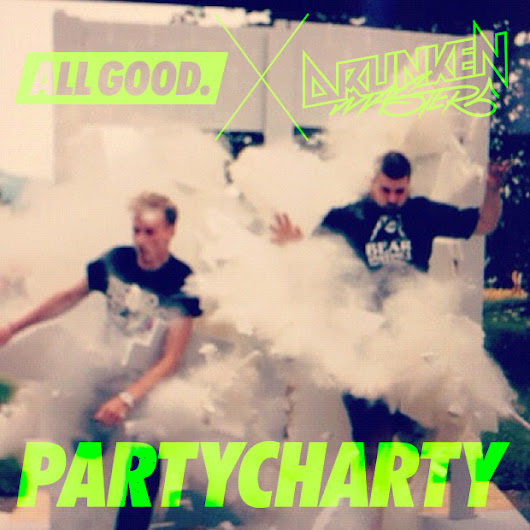 ALL GOOD X Drunken Masters: PARTYCHARTY #1