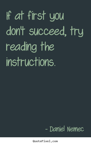 Quotes About Success If At First You Dont Succeed Try Reading