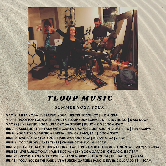 ARTIST SPOTLIGHT: TLoop Music Summer 2018 Yoga Tour