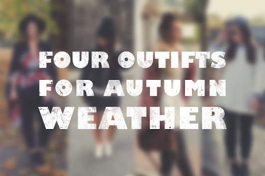 My 4 Outfits for the Autumn Weather