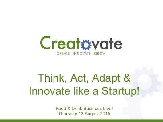 Think Act Adapt & Innovate like a Startup!