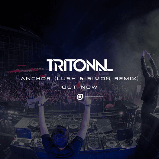 Tritonal - Anchor (Lush & Simon Remix)