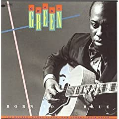 Grant  Green: Born Blue cover