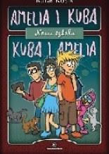 Okładka książki Amelia i Kuba. Kuba i Amelia. Nowa szkoła