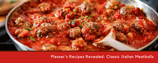 Plesser's Recipes: Classic Italian Meatballs