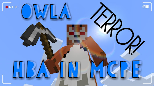 HBA in MCPE: Owla and The Night of Many Fights