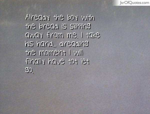 Quotes About Slipping Away 80 Quotes