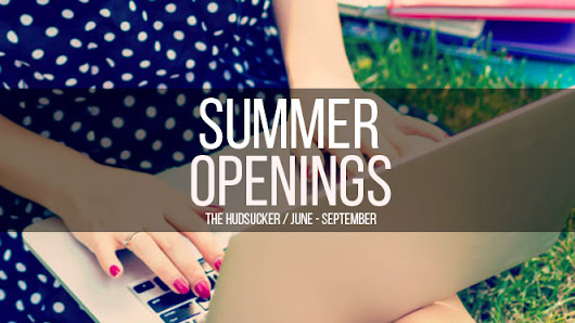 Summer Openings for Writers