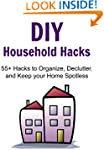 DIY Household Hacks - 55+ Hacks to Or...
