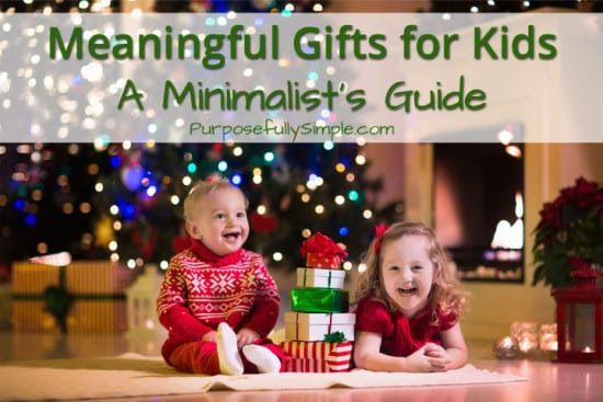 Featured on the Homestead Blog Hop - Meaningful-Gifts-for-Kids-a-Minimalists-Guide