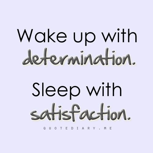 Wake Up With Determination Pictures Photos And Images For