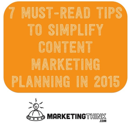 7 must read tips to simplify content marketing planning in 2015