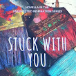 Stuck With You - Chapter 5 - Sol